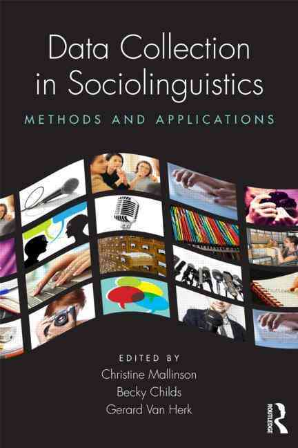 Data Collection in Sociolinguistics By Mallinson, Christine/ Childs, Becky/ Van Herk, Gerard