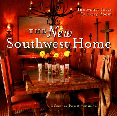 The New Southwest Home By Martinson, Suzanne Pickett